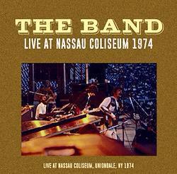THE BAND - LIVE AT NASSAU COLISEUM 1974
