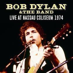 BOB DYLAN & THE BAND - LIVE AT NASSAU COLISEUM 1974