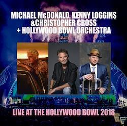 M.McDONALD, K.LOGGINS & C.CROSS + HOLLYWOOD BOWL ORCH. - LIVE AT THE HOLLYWOOD BOWL