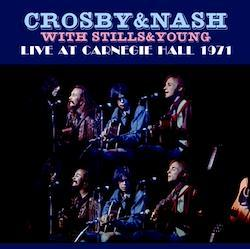 CROSBY & NASH with STILLS & YOUNG - LIVE AT CARNEGIE HALL 1971