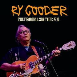 RY COODER - THE PRODIGAL SON TOUR 2018