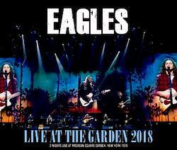 EAGLES - LIVE AT THE GARDEN 2018 (4CDR)
