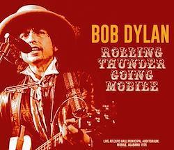 BOB DYLAN - ROLLING THUNDER GOING MOBILE (3CDR))