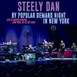STEELY DAN - BY POPULAR DEMAND NIGHT IN NEW YORK