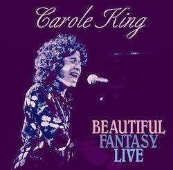 CAROLE KING - BEAUTIFUL FANTASY LIVE