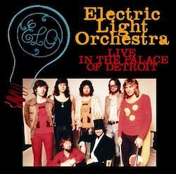 ELECTRIC LIGHT ORCHESTRA - LIVE IN THE PALACE OF DETROIT