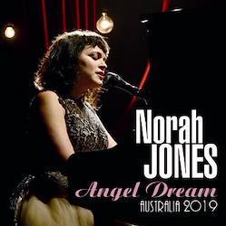 NORAH JONES - ANGEL DREAM: AUSTRALIA 2019 (1CDR)