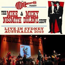 THE MONKEES PRESENT: MIKE NESMITH & MICKY DOLENZ SHOW - LIVE IN SYDNEY AUSTRALIA 2019 (2CDR)