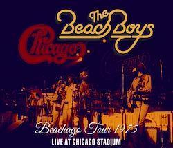THE BEACH BOYS & CHICAGO - BEACHAGO TOUR 1975: LIVE AT CHICAGO STADIUM (3CDR)