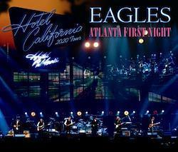 EAGLES - ATLANTA FIRST NIGHT: HOTEL CALIFORNIA TOUR 2020 (3CDR)