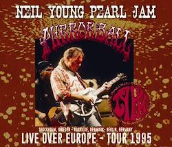 NEIL YOUNG + PEARL JAM - LIVE OVER EUROPE: TOUR 1995 (6CDR)