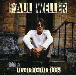 PAUL WELLER - LIVE IN BERLIN 1995