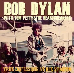 BOB DYLAN WITH TOM PETTY - TRUE CONFESSIONS AT RFK STADIUM
