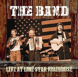 BAND - LIVE AT LONE STAR ROADHOUSE
