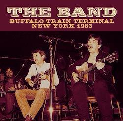 THE BAND - BUFFALO TRAIN TERMINAL NEW YORK 1983