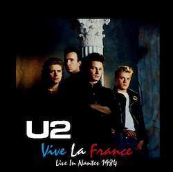 U2 - VIVE LA FRANCE: Live in Nantes 1984