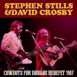 STEPHEN STILLS & DAVID CROSBY - COWBOYS FOR INDIANS BENEFIT 1987