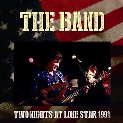 BAND - TWO NIGHTS AT LONE STAR 1991