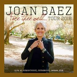 JOAN BAEZ - FARE THEE WELL... TOUR 2018