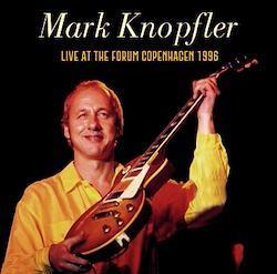 MARK KNOPFLER - LIVE AT THE FORUM COPENHAGEN 1996