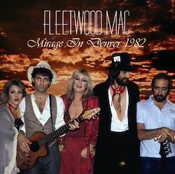 FLEETWOOD MAC - MIRAGE IN DENVER 1982