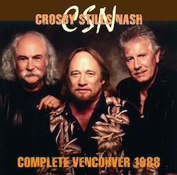 CROSBY, STILLS & NASH - COMPLETE VANCOUVER 1988 (2CDR)