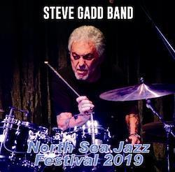 STEVE GADD BAND - NORTH SEA JAZZ FESTIVAL 2019 (1CDR)