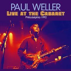 PAUL WELLER - LIVE AT THE CABARET: PHILADELPHIA 1992 (2CDR)