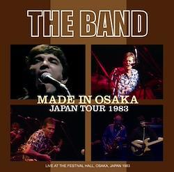 THE BAND - MADE IN OSAKA: JAPAN TOUR 1983 (2CDR)