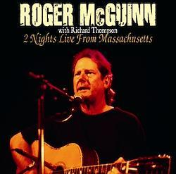ROGER McGUINN with RICHARD THOMPSON - 2 NIGHTS LIVE FROM MASSACHUSETTS (2CDR)