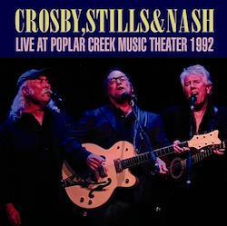 CROSBY, STILLS & NASH - LIVE AT POPLAR CREEK MUSIC THEATER 1992 (2CDR)