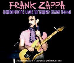 FRANK ZAPPA - COMPLETE LIVE AT SUNY GYM 1984 (3CDR)