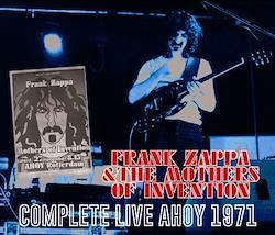 FRANK ZAPPA & THE MOTHERS OF INVENTION - COMPLETE LIVE AHOY 1971