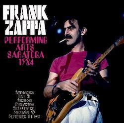 FRANK ZAPPA - PERFORMING ARTS: SARATOGA 1984 (2CDR)
