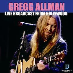 GREGG ALLMAN - LIVE BROADCAST FROM HOLLYWOOD