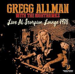 GREGG ALLMAN with THE NIGHTHAWKS  - LIVE AT SCORPION LOUNGE 1978