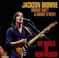 JACKSON BROWNE, BONNIE RAITT & DANNY O