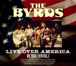 THE BYRDS - LIVE OVER AMERICA: ON TOUR 1970 VOL.1 (3CDR)