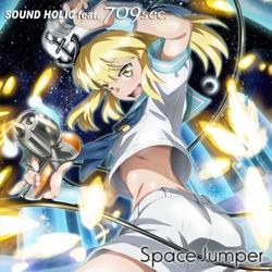 [TOHO PROJECT CD]Space Jumper / feat. 709sec. -SOUND HOLIC -