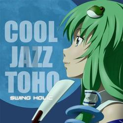 [TOHO PROJECT CD]COOL JAZZ TOHO II /SWING HOLIC -SOUND HOLIC-