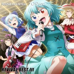 [TOHO PROJECT CD]REVIVAL BEST III -SOUND HOLIC feat. 709sec.-