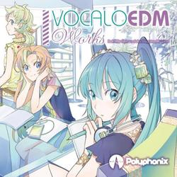 [同人音楽]VOCALOEDM Works -Polyphonix-