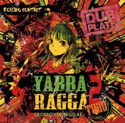 [TOHOPROJECT CD]Yabba Ragga Toho 2 -Rolling Contact-