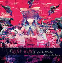 [TOHO PROJECT CD]spill over feat. Chata -N+-