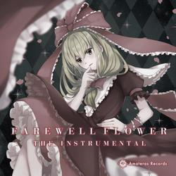 [TOHOPROJECT CD]Farewell Flower the instrumental -Amateras Records-