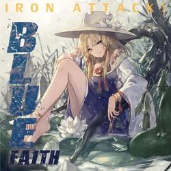 [TOHOPROJECT CD]BLUE faith -IRON ATTACK!-