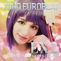 [TOHOPROJECT CD]TOHO EUROBEAT EX2 ~GOD SONGS GOD SINGS~