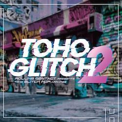 [TOHOPROJECT CD]TOHO Glitch 2