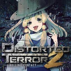 Distorted Terror 2 -Rolling Contact-
