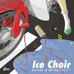 ICE CHOIR / DESIGNS IN RHYTHM (CD)